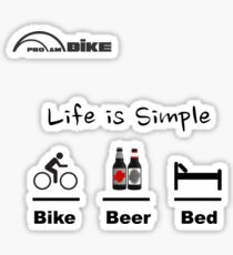 Cycling T Shirt - Life is Simple - Bike - Beer - Bed Sticker