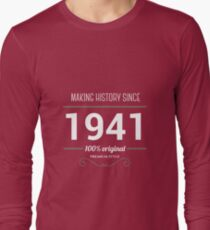 Making historia since 1941 Long Sleeve T-Shirt