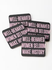 Gut benommene Frauen machen selten Geschichte Untersetzer
