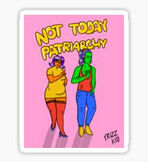 Not Today Patriarchy Sticker