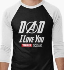 I Love You 3000 T-shirt, Dad I-Will Three Thousand Shirt Baseball ¾ Sleeve T-Shirt