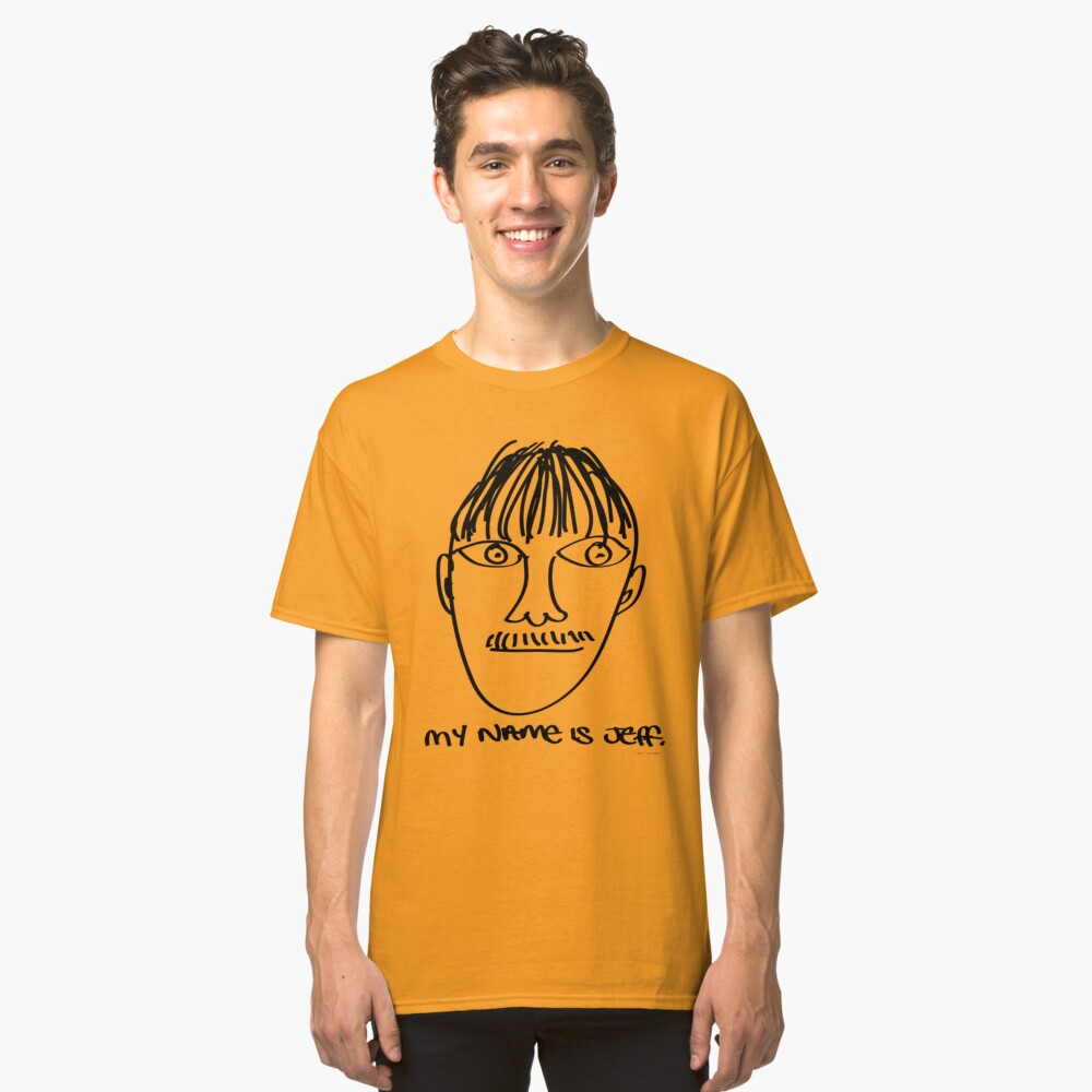 My name is Jeff. - Roley Classic T-Shirt
