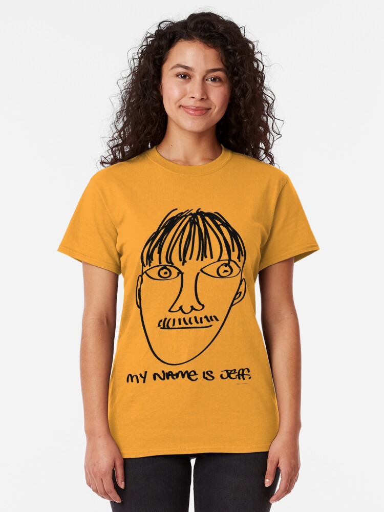 Alternate view of My name is Jeff. - Roley Classic T-Shirt