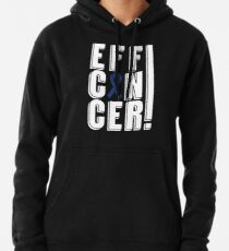 Eff Colon Cancer Pullover Hoodie