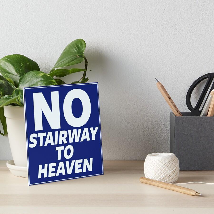 No Stairway to Heaven Art Board Print