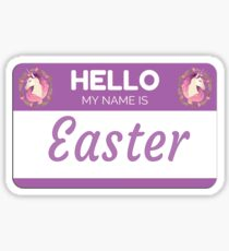 Unicorn Hello My Name Is Easter - Gift For Someone Called Easter Sticker
