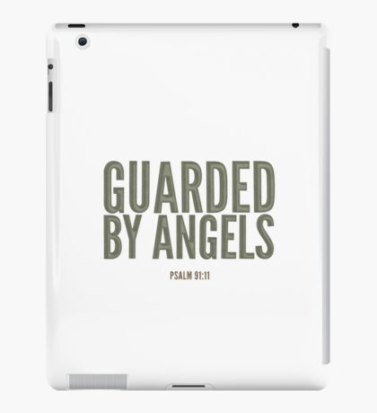 Guarded by angels - Psalm 91:11 iPad Case/Skin