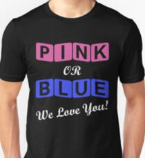 Pink Or Blue We Love You Unisex T-Shirt