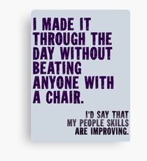 I Made It Through The Day Canvas Print