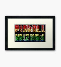 ARCADE - Pinball Wizard! Framed Print