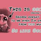 "'Be like George"" (Pink) by Kieran Madden"