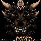 We're all MAD here! PRINT ON BLACK by Jody  Parmann