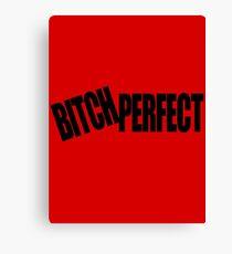 BITCH PERFECT - A Parody Canvas Print