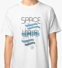 Space is disease and danger Classic T-Shirt