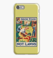 Grow food not lawns  iPhone Case/Skin