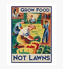 Grow food not lawns  Photographic Print