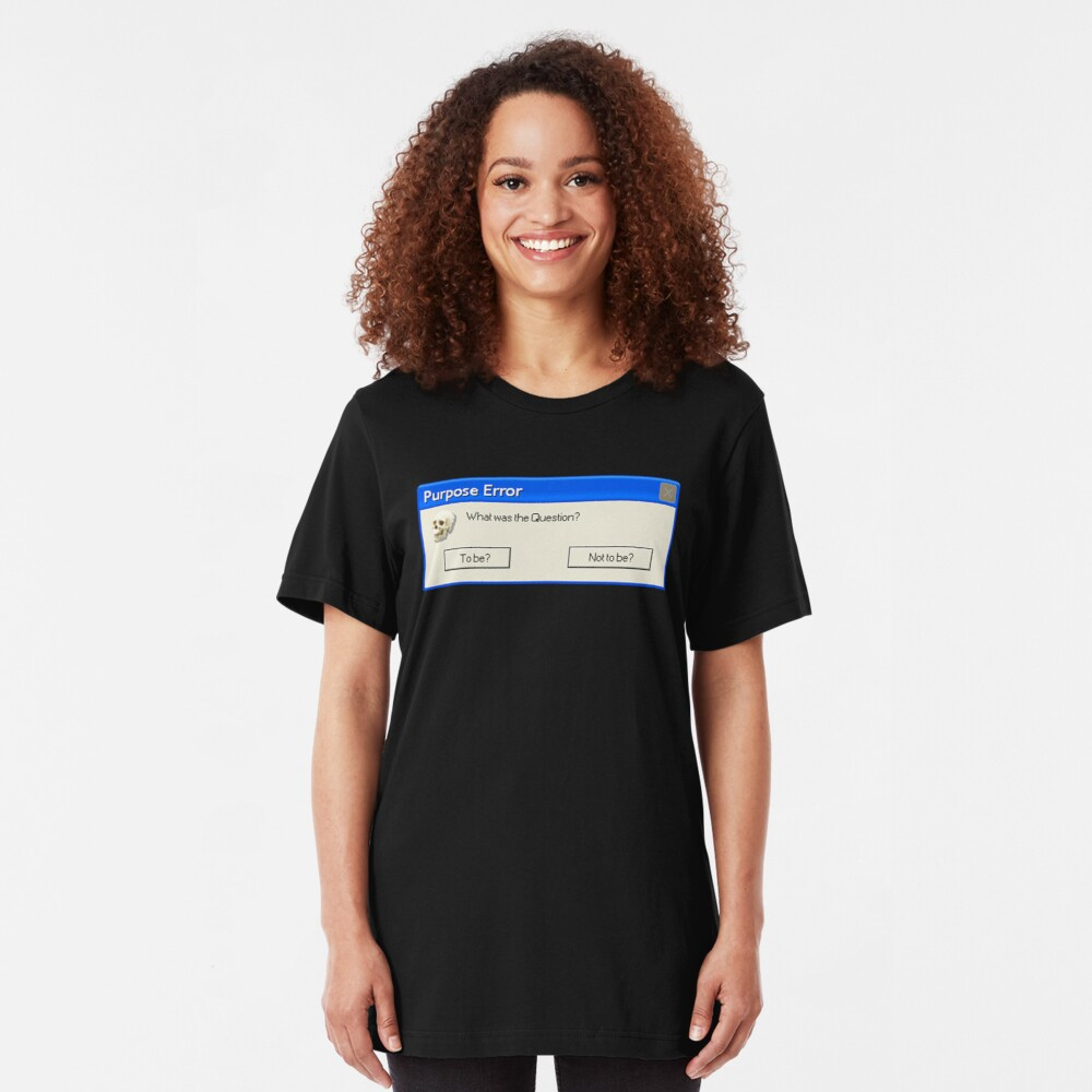 Zweck Fehler: Zu sein oder nicht zu sein Slim Fit T-Shirt