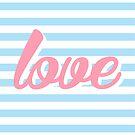 Love, Cute Design, Baby Colors, blue stripes,  by Alma-Studio