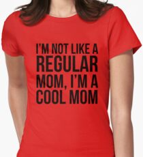 Not Like a Regular Mom Women's Fitted T-Shirt