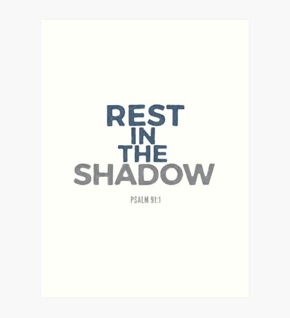 Rest in the shadow - Psalm 91:1 Art Print