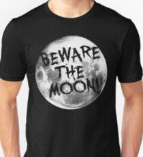 Beware The Moon! T-Shirt