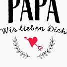 Papa wie Lieben Dich- Mit Herz und Kranz von holgerbrandt