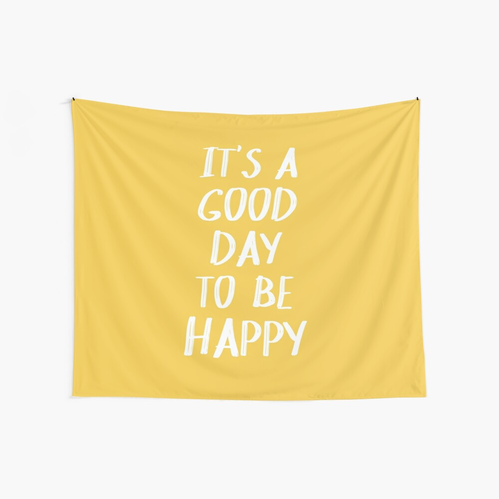 It's a Good Day to Be Happy in Yellow Wall Tapestry