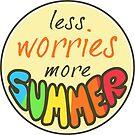 Less Worries, More Summer, Summer sticker, t shirt by Alma-Studio