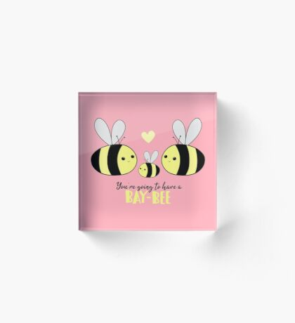 Baby Shower - New Baby - BAY-Bees - You're going to have a baby! Acrylic Block