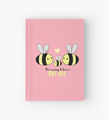 Baby Shower - New Baby - BAY-Bees - You're going to have a baby! Hardcover Journal