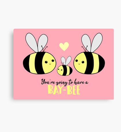 Baby Shower - New Baby - BAY-Bees - You're going to have a baby! Canvas Print