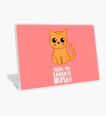 You're my favourite human - Ginger Cat - Shirt from the cat Laptop Skin