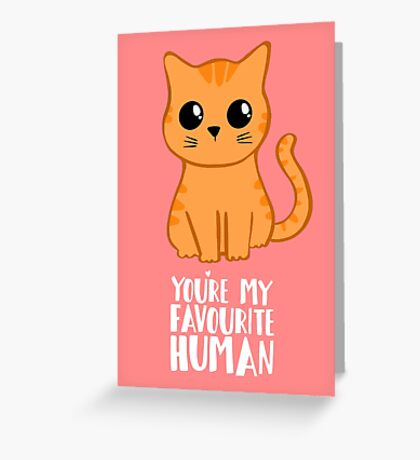 You're my favourite human - Ginger Cat - Shirt from the cat Greeting Card