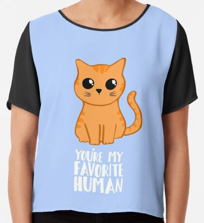 You're my favorite human - Ginger Cat - Gifts from the cat - Cat MOM Chiffon Top