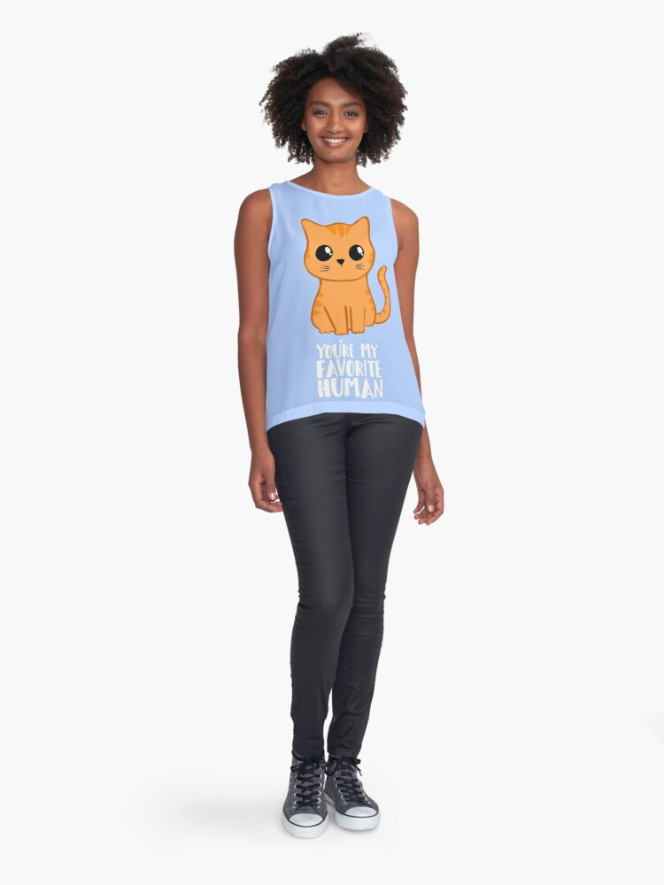 Alternate view of You're my favorite human - Ginger Cat - Gifts from the cat - Cat MOM Sleeveless Top