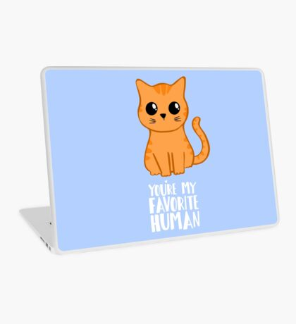You're my favorite human - Ginger Cat - Gifts from the cat - Cat MOM Laptop Skin