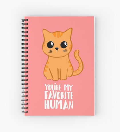 You're my favorite human - Ginger Cat - Shirt from the cat MOM - American Spelling Spiral Notebook