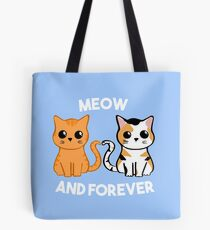 Meow and Forever - Cat Cute Love Shirt Tote Bag
