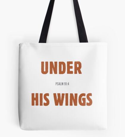 Under His wings - Psalm 91:4 Tote Bag