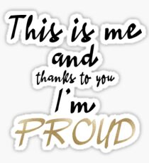 Proud - ESC 2019 - This is me and thanks to you Im PROUD (BGold) Sticker