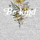 Be Kind Wildflowers and Bees by GreatLakesLocal