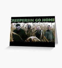 Creepersin Go Home Corn Field  Greeting Card