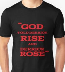 Derrick Rose - God Told Derrick To Rise  Unisex T-Shirt