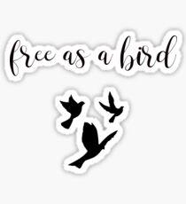 Free as a bird  Sticker