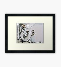 There is something better than perfection Framed Print