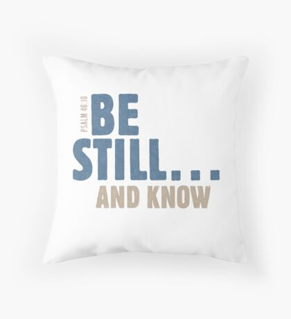 Be still… and know - Psalm 46:10 Floor Pillow