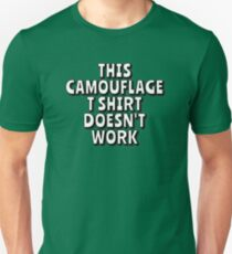 This Camouflage T Shirt doesn't work! Slim Fit T-Shirt