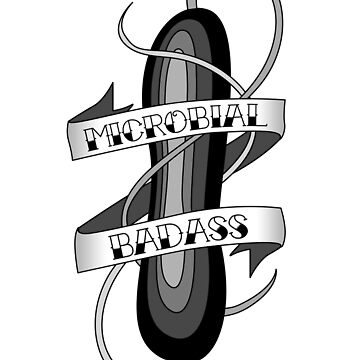 Microbial Badass Tattoo - black and white by thevexedmuddler