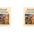 Steward of the Harvest by Stephen  J. Vattimo