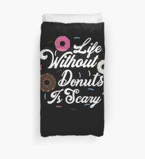 Donuts Liebhaber Geschenk für Donut-Liebhaber Das Leben ohne Donut ist beängstigend Bettbezug